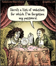 """""""Here's a list of websites for which I've forgotten my password."""" By Dan Piraro"""