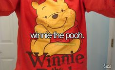 I have loved Winnie the Pooh ever since I was little.