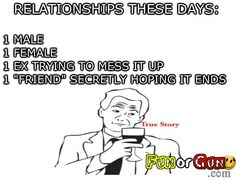 Checkout for Relationships These Days where Funny Pictures Makes You Feel Fresh And Stress Free - FunorGun.com