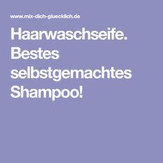 Haarwaschseife. Bestes selbstgemachtes Shampoo!