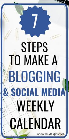 How to create a weekly editorial and social media calendar for your blog in 7 simple steps. Optimise your time and make the most of blogging.   #BloggingTips #Shailajav #Bloggers #SocialMedia #Calendar