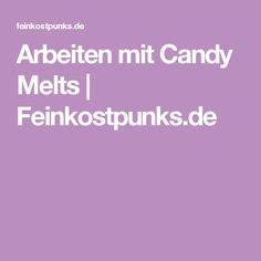 Arbeiten mit Candy Melts | Feinkostpunks.de