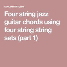 Four string jazz guitar chords using four string string sets (part 1)