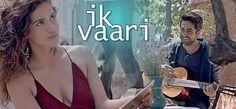 Ayushmann Khurana is back with his latest hindi song 'Ik Vaari' also featuring…