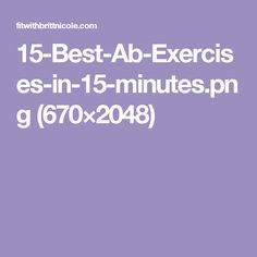 15-Best-Ab-Exercises-in-15-minutes.png (670×2048)