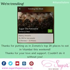 This weekend Sugar the Patisserie was trending on Zomato, making it one of the top 20 places to eat in the city! We only have you guys to thank for making this happen! Thanks for all the love! #sugarthepatisserie #sharethelove #mumbaieats #dessert #latenightdessert #zomato