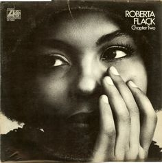 Roberta Flack was another one that I was in love with as a kid. My mom took me to see a show of her's in Central Park. Her voice and her look was just too sexy for me to handle as a kid of 13. Years later I got a call to play guitar for her on a tour and she was having the exact same effect on me again. I must say focusing on 'Killing Me Softly' was TOO HARD ;)