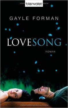 Lovesong: Roman von Forman. Gayle (2012) Taschenbuch: Amazon.de: Bücher