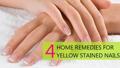 Natural Remedies for Yellow Nails and Stain Removal