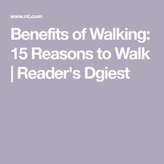 Benefits of Walking: 15 Reasons to Walk | Reader's Dgiest