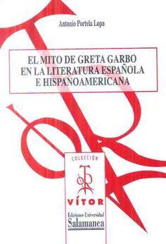 El mito de Greta Garbo en la literatura española e hispanoamericana [Recurso electrónico] / Antonio Portela Lopa - Salamanca : Ediciones Universidad de Salamanca, D.L. 2014 - 1Cd + 1 folleto