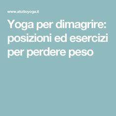 Yoga per dimagrire: posizioni ed esercizi per perdere peso