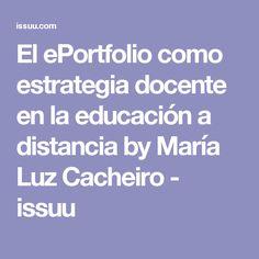 El ePortfolio como estrategia docente en la educación a distancia by María Luz Cacheiro - issuu