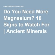 Do You Need More Magnesium? 10 Signs to Watch For | Ancient Minerals