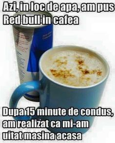 Red Bull in cafea :)) Red Bull, Funny Texts, Funny Jokes, Funny Images, Funny Pictures, R Words, Image Memes, Good Jokes, Life Humor