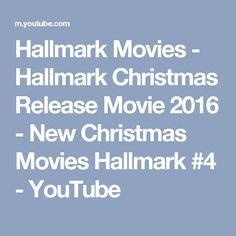 Hallmark Movies - Hallmark Christmas Release Movie 2016 - New Christmas Movies Hallmark #4 - YouTube