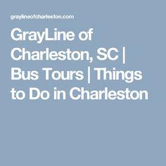 GrayLine of Charleston, SC   Bus Tours   Things to Do in Charleston