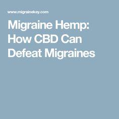 Migraine Hemp: How CBD Can Defeat Migraines