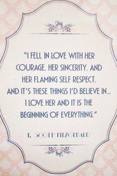 Gatsby Me enamoré de su valor de su sinceridad y su ardiente amor propio y es estas cosas que me creo en ... la amo y es el comienzo de todo