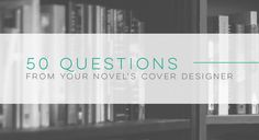 I've compiled a list of 50 questions to help you & your cover designer brainstorm and communicate your way to the perfect book cover. #bookcover #coverdesign #indieauthors