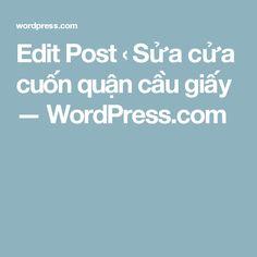 Edit Post ‹ Sửa cửa cuốn quận cầu giấy — WordPress.com