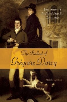 The Ballad of Gregoire Darcy (Pride and Prejudice Continues, # by Marsha Altman Beau Film, Darcy Pride And Prejudice, Darcy And Elizabeth, Jane Austen Novels, I Love Reading, Historical Romance, Coming Of Age, Music Tv, Book Lists