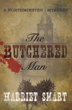 The Butchered Man (The Northminster Mysteries Book 1) Ant... https://www.amazon.com/dp/B004AM5OFK/ref=cm_sw_r_pi_awdb_x_MzvqzbS78HW6Y