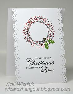 CTMH  - Paper:  White Daisy, Stamps -  Remarkable Wreath, Christmas Love.  Inks:  Black, Cranberry, Topiary Embellishment -  Red Glitz Glitter glue.  Other:  Micro-tip scissors, Doily Lace border punch (Martha Stewart)