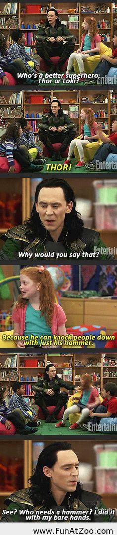 Loki is funny apparently. ha
