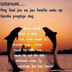 Good Morning Wishes, Day Wishes, Goeie Nag, Goeie More, Special Quotes, Afrikaans, God, Storms, Anchor