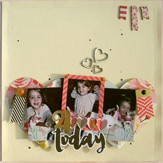 "Never Cut the Scrap!: ""Yay 4 today"" layout. #mymindseye #scrapbooking"