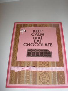 Keep Calm and Eat Chocolate Card. Available on my Etsy!