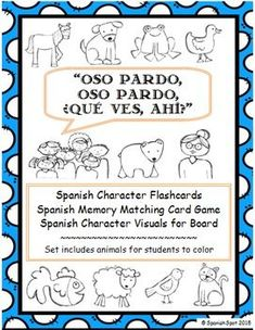 Oso pardo (Brown Bear)- Spanish character flashcards, memory matching game, and visuals for the board or bulletin board Middle School Spanish, Elementary Spanish, Elementary Education, Spanish Classroom, Spanish Lesson Plans, Spanish Lessons, Spanish 1, French Lessons, Teaching French
