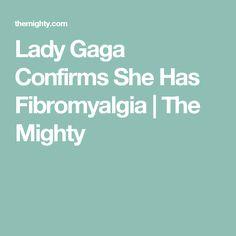 Lady Gaga Confirms She Has Fibromyalgia | The Mighty