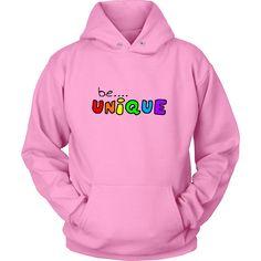 Be unique Hoodie