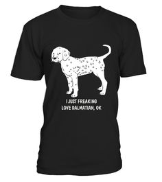 # Dalmatian Tshirt  Freaking Love Dalmatian .  HOW TO ORDER:1. Select the style and color you want: 2. Click Reserve it now3. Select size and quantity4. Enter shipping and billing information5. Done! Simple as that!TIPS: Buy 2 or more to save shipping cost!This is printable if you purchase only one piece. so dont worry, you will get yours.Guaranteed safe and secure checkout via:Paypal | VISA | MASTERCARD