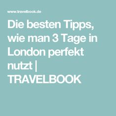 Die besten Tipps, wie man 3 Tage in London perfekt nutzt | TRAVELBOOK