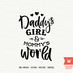 SVG Daddys Girl and Mommys World Cutting Design SVG File. Dad Mom SVG Sweet Baby Girl T-Shirt Design FIle for Cricut and Silhouette cutters. INCLUDED: - SVG file for use with Cricut Explore and other cutting machines; - Studio3 file for use with Silhouette Cameo cutting machines; - DXF file