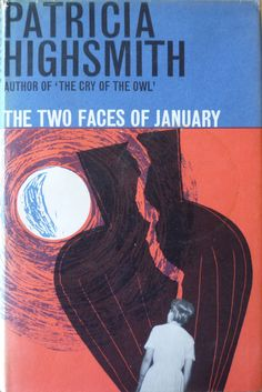 Existential Ennui: The Two Faces of January by Patricia Highsmith (Heinemann… Book Cover Design, Book Design, Layout Design, John Strickland, Our Man In Havana, British Books, Raymond Chandler, Graham Greene, Cool Books