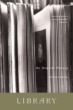 Library: An Unquiet History by Matthew Battles