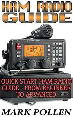Ham Radio Guide Quick Start Ham Radio Guide- From Beginner To Advanced: (Ham Radio Study Guide, Dummy Load Ham Radio) (Home Ham Radio, Ham Radio Book) by [Pollen, Mark]