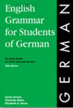 English Grammar for Students of German: The Study Guide for Those Learning German (O&H Study Guides)