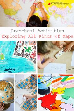 Preschool Activities: Exploring All Kinds of Maps (These activities are designed to teach geography, letters, organization, or creativity.)