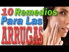 10 Remedios Naturales Para Eliminar Las Arrugas
