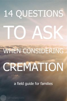 14 questions to ask when considering cremation. Includes printable questionnaire to take to funeral home, discuss among family, etc. #cremation #final #arrangements