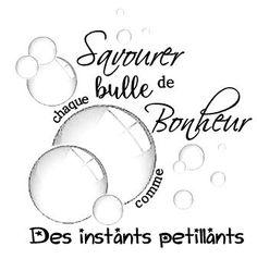 savourer chaque bulle de bonheur                                                                                                                                                     Plus