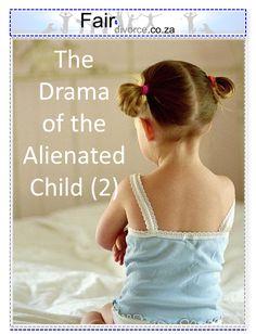 How Alienation Damages Children: Alienated Children, Alienated Parents, Alienated Grand Parents, Parental Alienation, Alienation is Child Abuse, Children's Rights, Parental Rights, Fair Divorce, Co-Parenting,