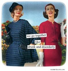 we go together like drunk and disorderly - Anne Taintor Mini tray Anne Taintor, Retro Humor, Vintage Humor, Retro Funny, Vintage Quotes, E Cards, Haha Funny, Hilarious, Funny Stuff