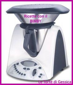 Raccolta ricette con il Bimby | Le Ricette di Gessica