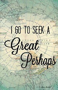 i go to seek a great perhaps - Google Search